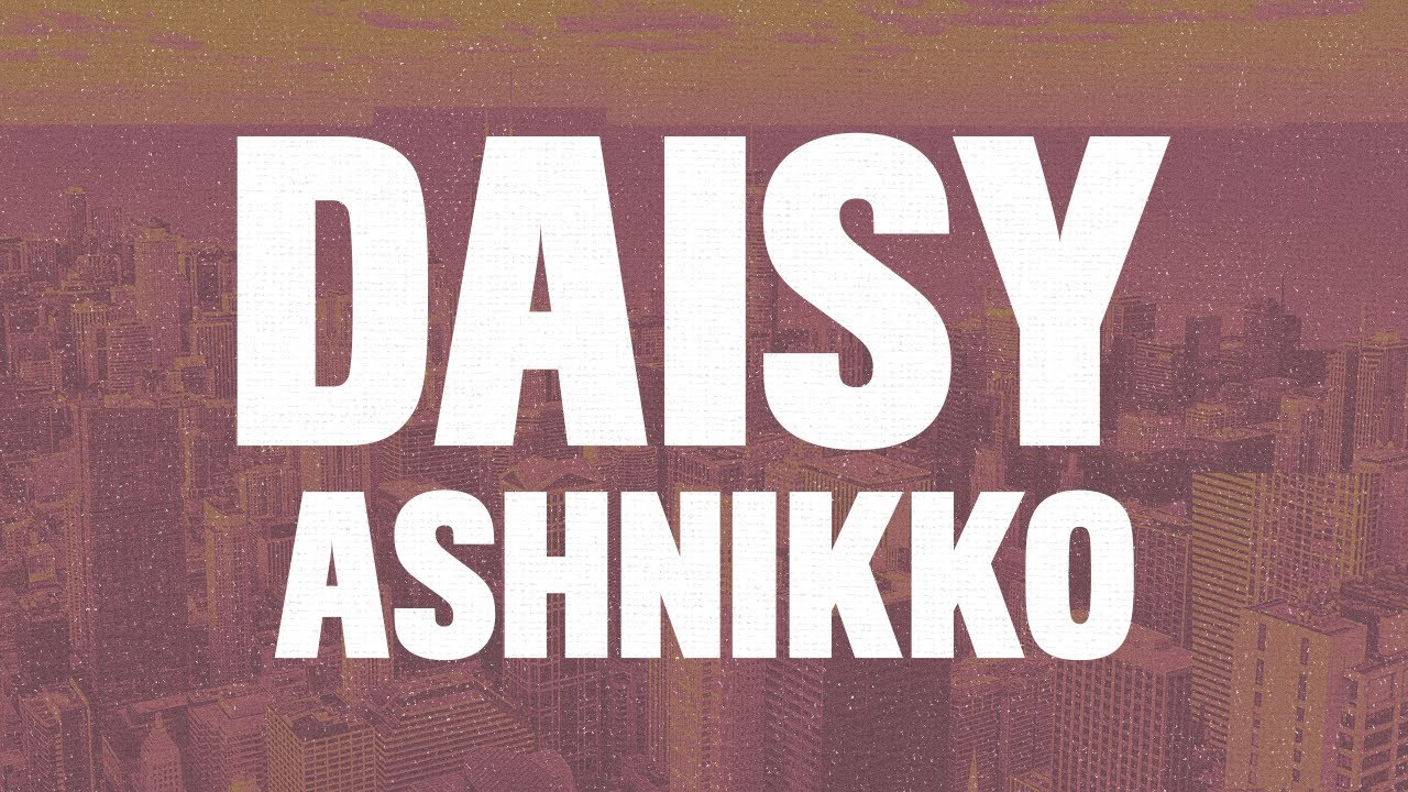 "Ashnikko - Daisy (Lyrics) ""I'm Crazy But You Like That"""