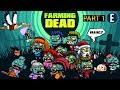 WE NEED TO UPGRADE MORE! | FARMING DEAD (Part 1)
