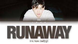 Eric Nam (에릭남) – Runaway (Han|Rom|Eng) Color Coded Lyrics/한국어 가사