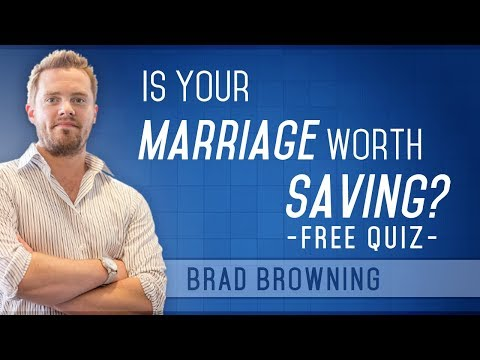 Is Your Marriage Worth Saving? (Free Quiz Tool Inside!)