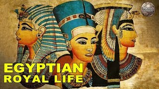 What It Was Like to Be Egyptian Royalty