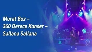 Murat Boz – 360 Derece Konser – Sallana Sallana