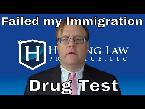 What if I Flunk my Immigration Drug Test