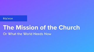 The Mission of the Church: Or What the World Needs Now