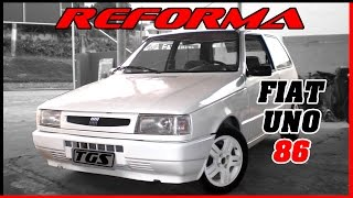 Reforma Fiat UNO Branco 86 - TGS Tuning