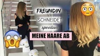 FREUNDIN SCHNEIDET SPONTAN MEINE HAARE AB :O
