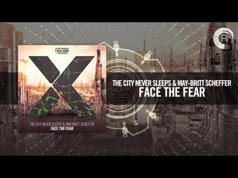 The City Never Sleeps & May-Britt Scheffer - Face The Fear [FULL] (Amsterdam House)