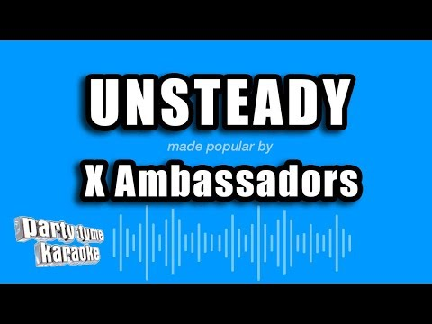 unsteady---made-popular-by-x-ambassadors-(karaoke-version)