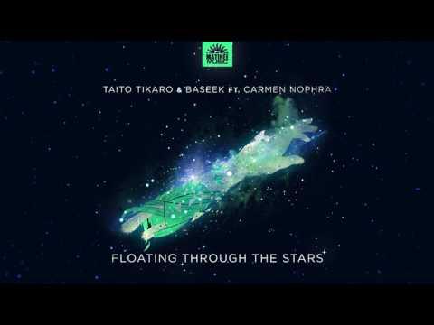 Taito Tikaro ,Baseek & Carmen Nophra - Floating Trough The Stars (Tribal Box Mix)