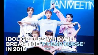 Idol Groups Who Will Break The '7-Year Curse' In 2018