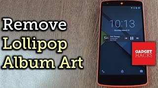 Disable Lock Screen Album Art on Android Lollipop [How-To]