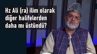 Hz Ali (ra) ilim olarak diğer halifelerden daha mı üstündü?