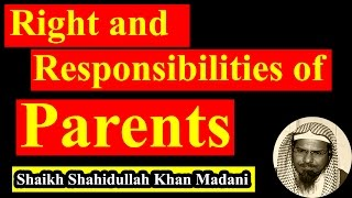Bangla Waz Rights and Responsibilities of Parents by Shaikh Shahidullah Khan Madani