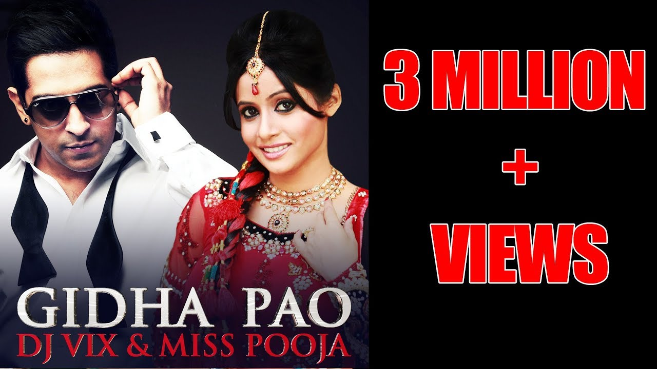 GIDHA PAO - OFFICIAL VIDEO - DJ VIX & MISS POOJA
