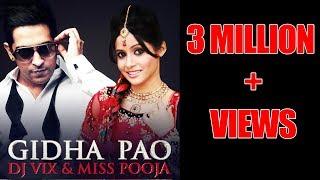 GIDHA PAO - OFFICIAL VIDEO - DJ VIX & MISS POOJA