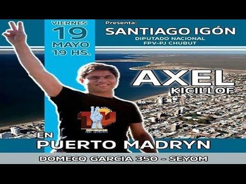 AXEL KICILLOF Y EL DIPUTADO NACIONAL SANTIAGO IGON DESDE MADRYN