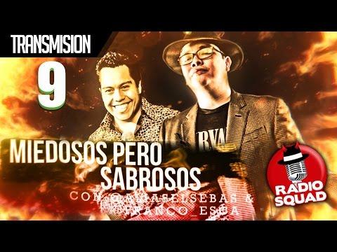 Radio Squad: Miedosos pero Sabrosos EP 9 - 10/Mayo/2017