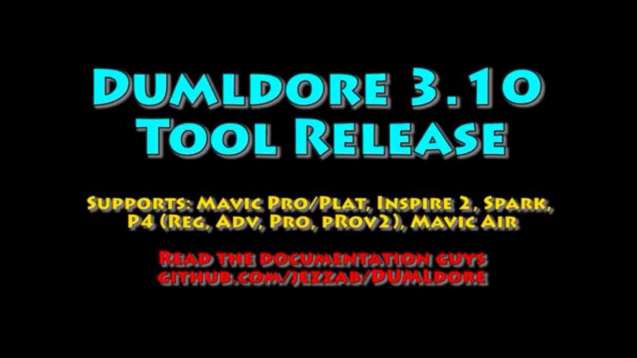 New Dumldore tool 3 10 update for DJI Drones (Mavic, P4, Inspire 2, Spark,  Mavic Air) by digdat0