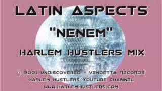 Latin Aspects - Nenem (Harlem Hustlers Mix)