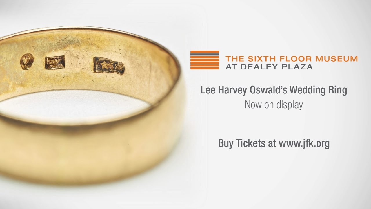 The Sixth Floor Museum Announces Addition Of Lee Harvey Oswald S Wedding Ring To Exhibit