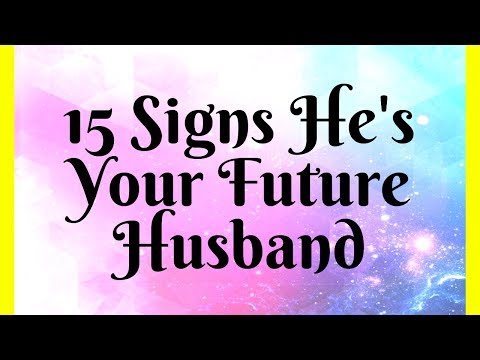 15 Signs He's Your Future Husband