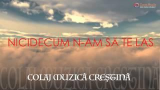 Cel Mai Nou Colaj de Muzica Crestina - Canta Doru, MIX 2016
