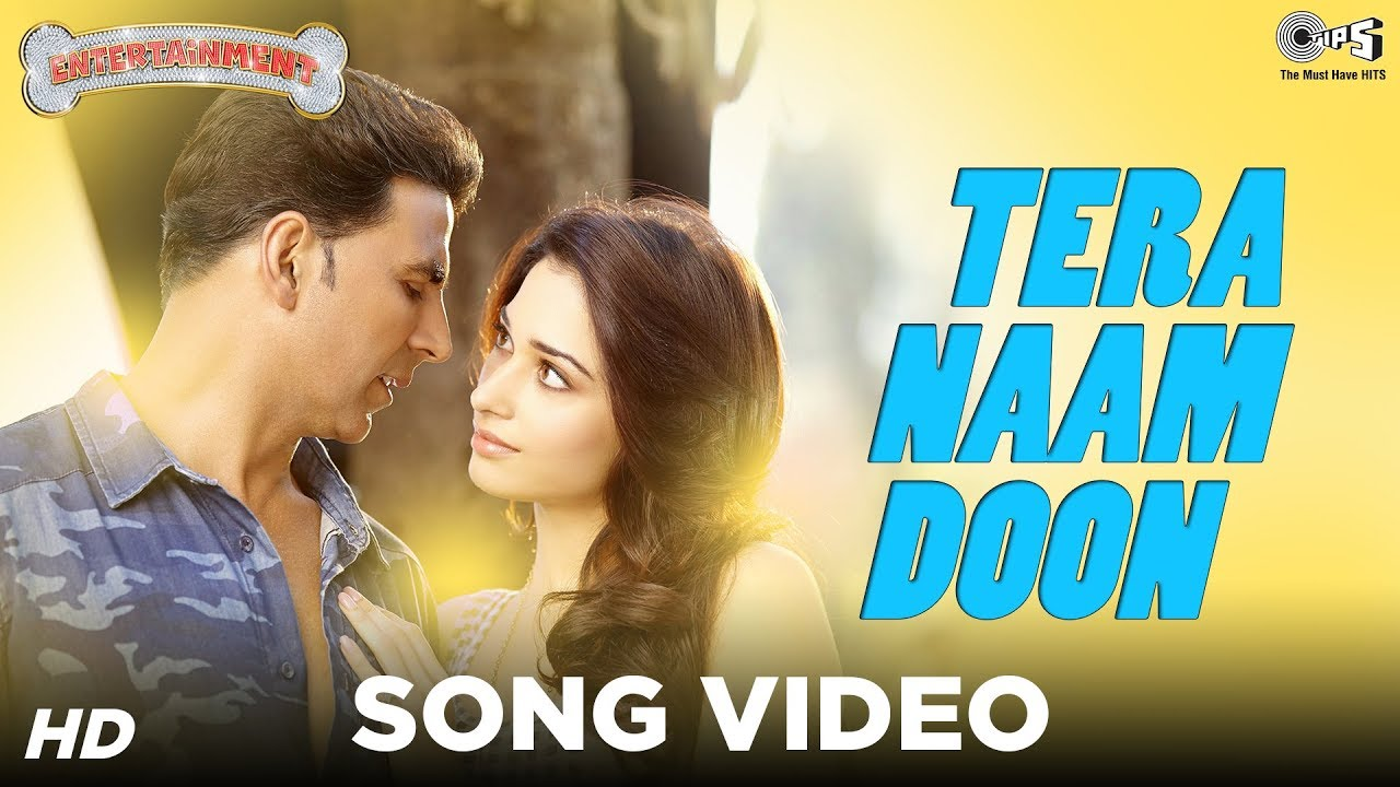 Tera Naam Doon - Its Entertainment | Akshay Kumar, Tamannaah, Atif Aslam | Latest Song Video