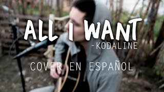All I want - Kodaline - (acoustic cover) EN ESPAÑOL