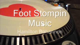 Foot Stompin Music  Hamilton Bohannon