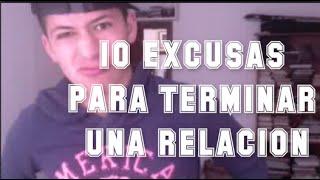 10 EXCUSAS PARA TERMINAR UNA RELACION - Diego Villacis