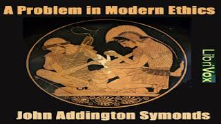 Problem in Modern Ethics | John Addington Symonds | Life Sciences, Political Science | 2/3