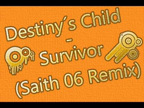 Destiny's Child - Survivor (Saith 06 Remix)