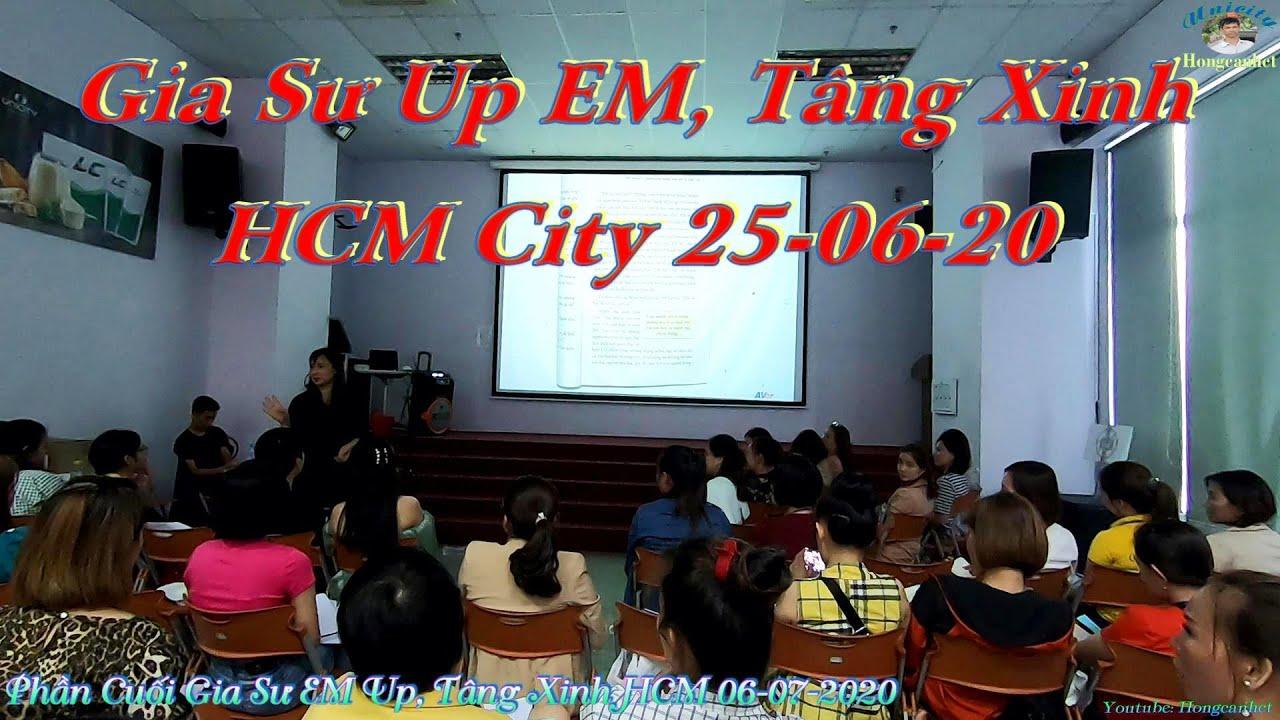 Phần Cuối Gia Sư EM Up, Tâng Xinh HCM 06-07-2020