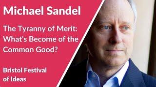 Michael Sandel: The Tyranny of Merit (Bristol Festival of Ideas)