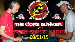The Core Bunker at Hard shock radio - 08/01/15