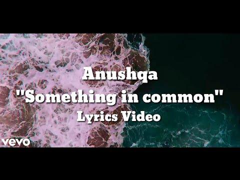 Anushqa - Something In Common [Lyrics Video]