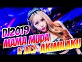 DJ Mama Muda Akimilaku 2019
