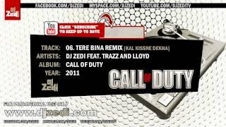 DJ Zedi   Tere Bina Remix Kal Kissne Dekha 2011