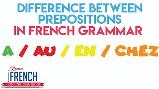 Learn french - Leçon 33 - Différence entre à, au, en et aux