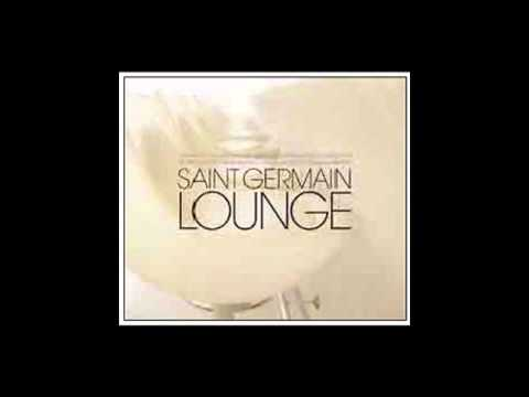 Saint Germain - Lounge Compilation