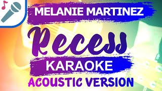 🎤 RECESS KARAOKE MELANIE MARTINEZ INSTRUMENTAL & LYRICS
