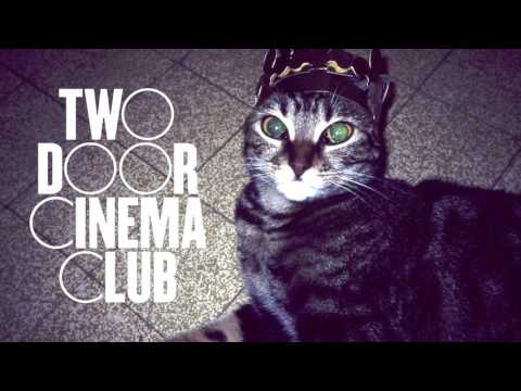 Cigarettes in the Theatre [EP Version] - Two Door Cinema Club