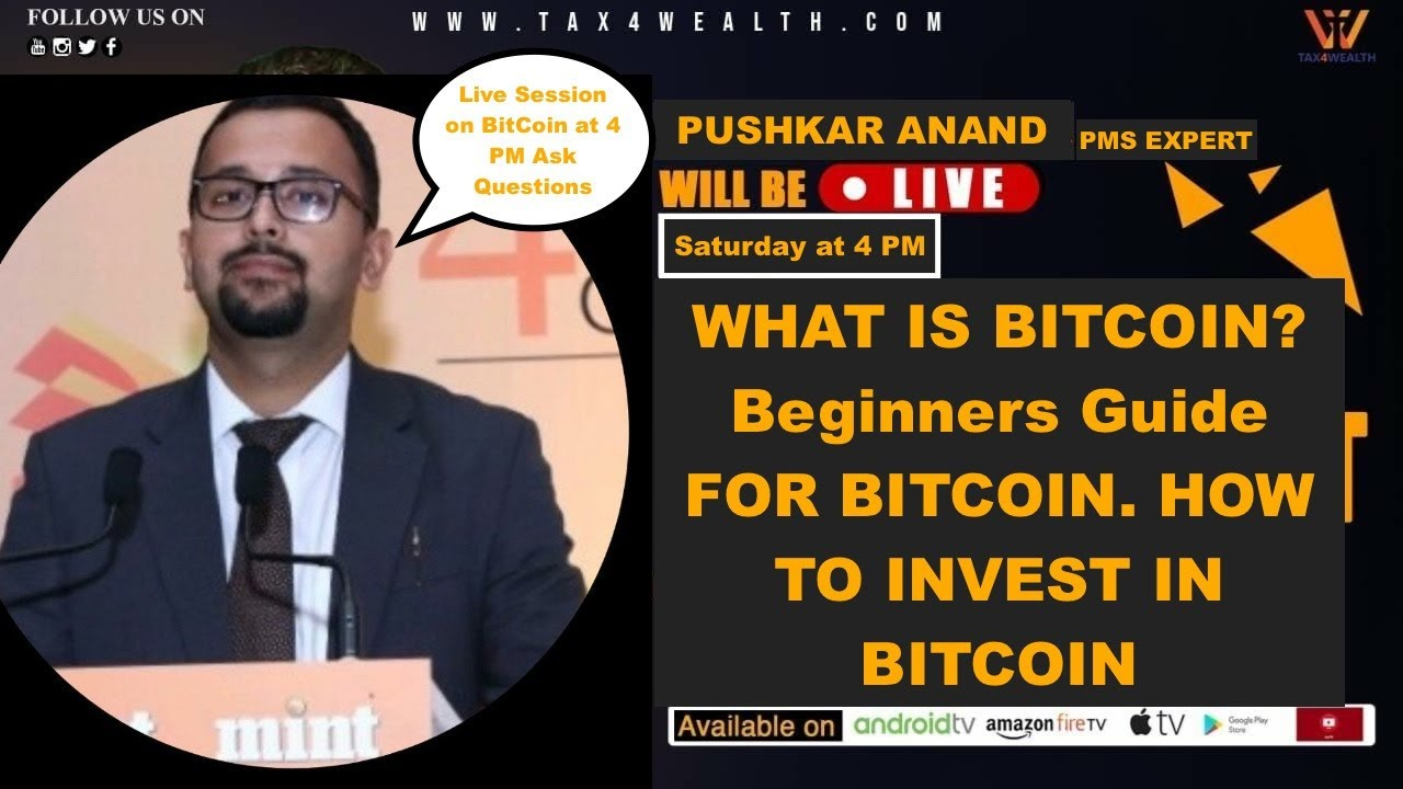 Live Session at 4.00 PM on Saturday: What is Bitcion? Beginners Guide for Bitcoin with Pushkar Anand