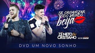 Baixar Zé Neto e Cristiano - SE ORGANIZAR TODO MUNDO BEIJA - DVD Um Novo Sonho