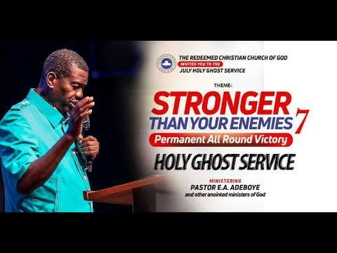 RCCG JULY 2018 HOLY GHOST SERVICE - STRONGER THAN YOUR ENEMIES 7