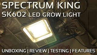 Spectrum King LED SK602 Grow Light Review