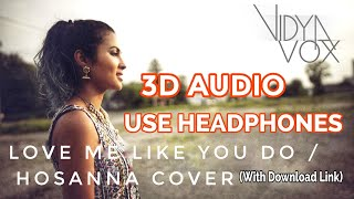 Love Me Like You Do (Vidya Vox) 3D Audio | Bass Boosted | Hosanna Cover Song | Mixhound 3D Studio