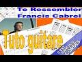 Francis Cabrel  Te Ressembler  Tuto guitare (Tabs gratuites)