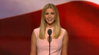 Ivanka Trump Full Speech at Republican Convention