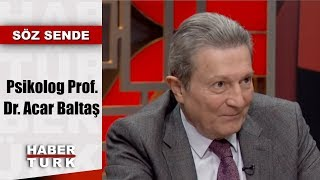 Söz Sende - 22 Şubat 2019 (Psikolog Prof. Dr. Acar Baltaş)